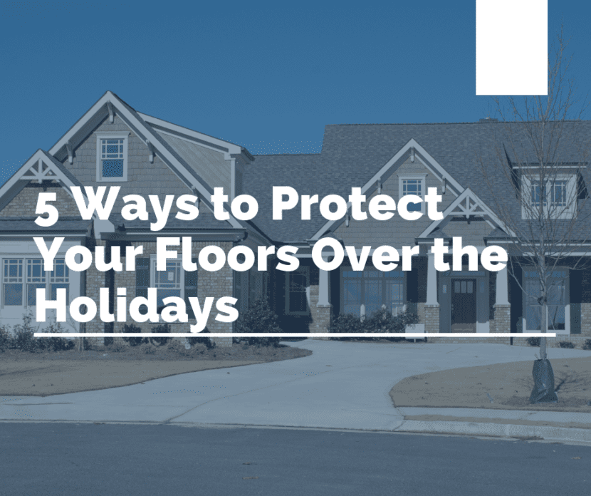 Five ways to protect your floors over the holidays