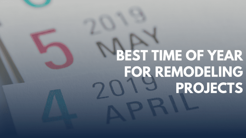 Best Time of Year for Remodeling Projects