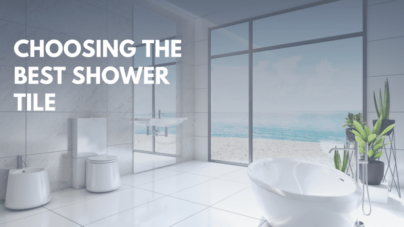 Choosing the best shower tile