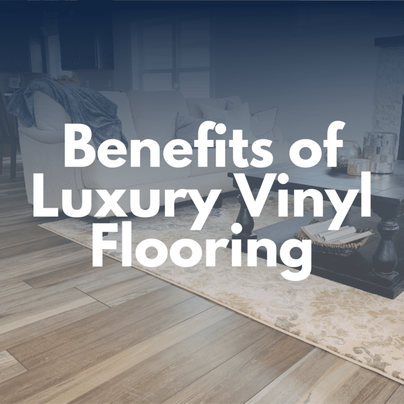 Benefits of Luxury Vinyl Flooring