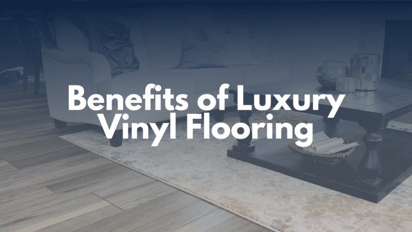 Benefits of Luxury Vinyl Flooring Blog Cover