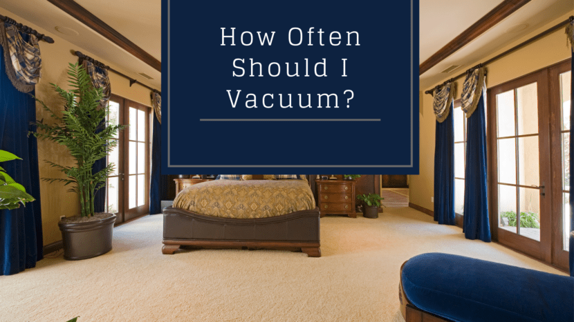 How Often Should I Vacuum Blog Cover