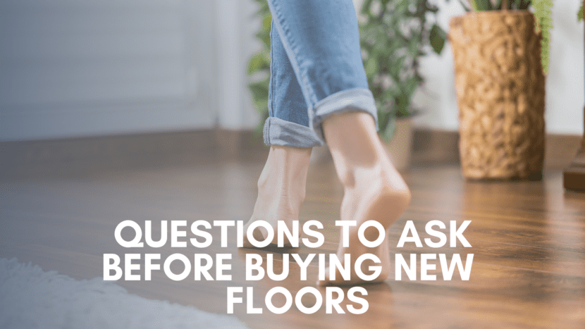 Questions to Ask Before Buying New Floors Blog Cover
